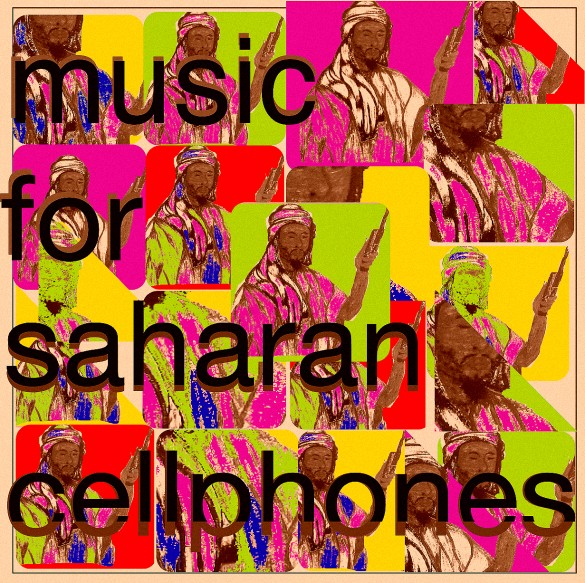 Sahel Sounds, boomarm nation, Music From Saharan Cellphones, Music For Saharan Cellphones