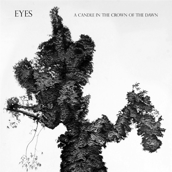 EYES - A CANDLE IN THE CROWN OF THE DAWN